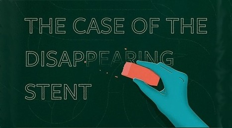 The Case of the Disappearing Heart Stent - Scrubbing In   CareSwap_CHF & Heart Disease   Scoop.it