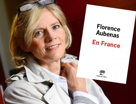 """Florence Aubenas: """"Les gens se sentent plus exclus par les médias que fâchés contre eux""""   DocPresseESJ   Scoop.it"""