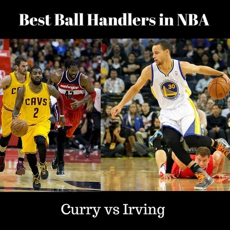 Best Ball Handlers in NBA - Curry vs Irving - Basketball Crossover   Basketball Locker   Scoop.it