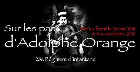 À la mémoire d'Adolphe Orange et des hommes du 28e Régiment d'infanterie | Nos Racines | Scoop.it
