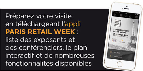 Paris Retail Week : Le rendez-vous retail ultime | Omni-channel retailing | Scoop.it