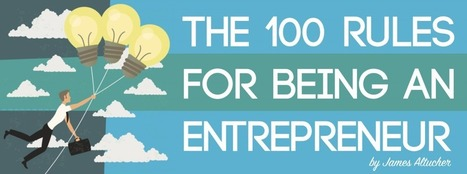 The 100 Rules for Being an Entrepreneur - Altucher Confidential   Storied Lives   Scoop.it