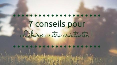 7 conseils pour libérer votre créativité ! | La Gestion de Carrière | Scoop.it
