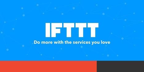 IFTTT s'améliore : un déclencheur peut désormais lancer plusieurs actions - Blog du Modérateur | Smartphones et réseaux sociaux | Scoop.it