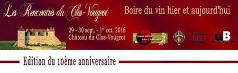 Rencontres du Clos-Vougeot 2016 - cepdivin.org - les imaginaires du vin | World Wine Web | Scoop.it