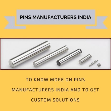 How To Choose Most Reliable Pins Manufacturers In India? | Rollers and bearings manufacturers and exporters | Scoop.it