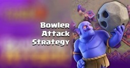 Bowler Attack Strategy | Clash of Clans Tips | Scoop.it