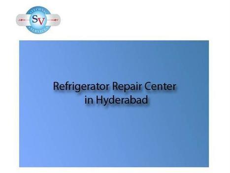 Refrigerator Service Center in Hyderabad Ppt Presentation | Home Appliances Repair and Service Center in Hyderabad | Scoop.it