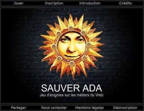 Sauver Ada - Serious Game : Jeu d'énigmes sur les métiers du web | Time to Learn | Scoop.it