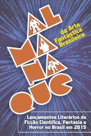 Almanaque da Arte Fantástica Brasileira: Os lançamentos da fcf&h no Brasil em 2015 | Ficção científica literária | Scoop.it