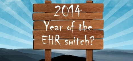 2014: Year of the EHR switch? | EHR | Scoop.it
