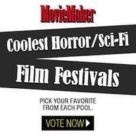 Coolest Film Festivals: Vote For The Scariest, Screamiest Horror/Sci-Fi Fests by Lara Colocino - MovieMaker Magazine | Entertainment Industry | Scoop.it