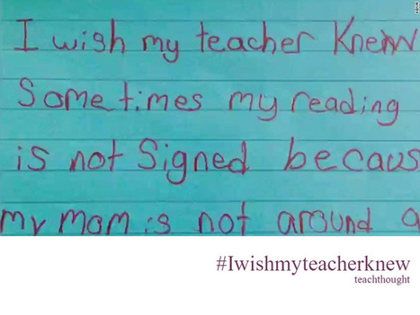 40 Moving Examples Of #Iwishmyteacherknew - TeachThought | Professional Learning for Busy Educators | Scoop.it