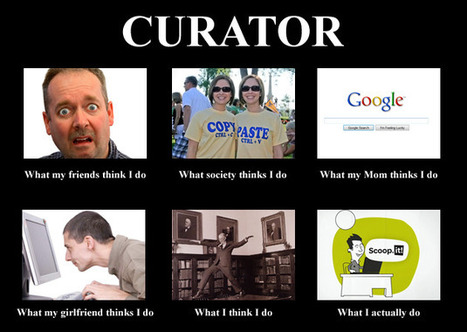 CURATOR: What I think I do... | Curation & The Future of Publishing | Scoop.it