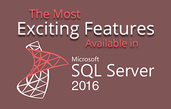 The Most Exciting Features Available in SQL 2016 | Information and Insights from Halo Business Intelligence | Scoop.it