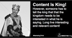 Content Is King Only When The Kingdom Is Interested #contentmarketing | Web Content Enjoyneering | Scoop.it