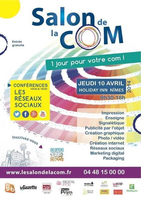 Bienvenue au Salon de la Com, le 10 avril à Nîmes | Communication digitale | Scoop.it
