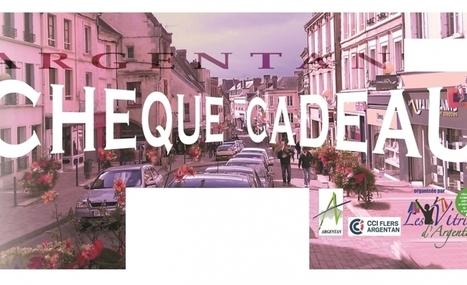 Les chèques cadeaux arrivent à Argentan - Tendance Ouest | Les Chèques-Cadeaux | Scoop.it