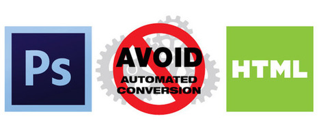 Avoid Using Automated Tool for PSD to HTML Code Conversion | | Web Design | Scoop.it