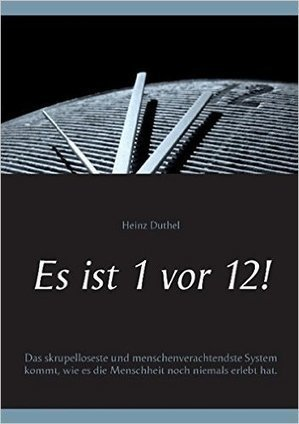 Es Ist 1 VOR 12!: Amazon.co.uk: Heinz Duthel: 9783741221996: Books | Book Bestseller | Scoop.it