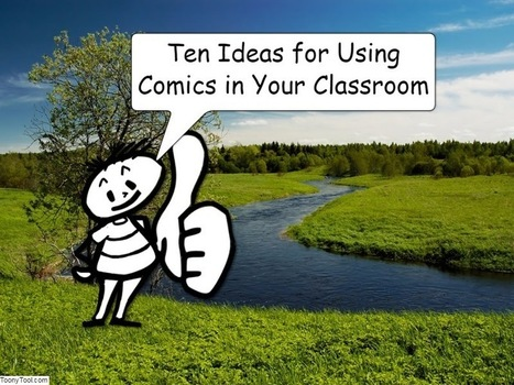 10 Ideas for Using Comics In Your Classroom | Edulateral | Scoop.it