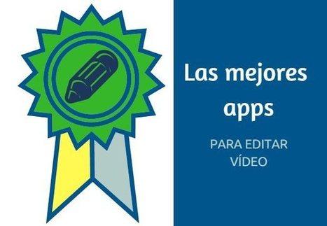 Las mejores apps para grabar y editar vídeos | ESCUELA 2.5 | Scoop.it