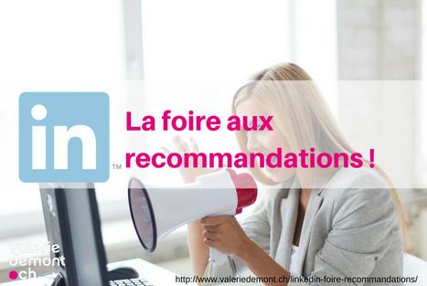 LinkedIn : la foire aux recommandations ! | Référencement internet | Scoop.it