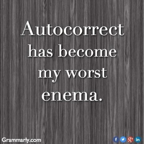 Autocorrect | Wit for and by Translators | Scoop.it