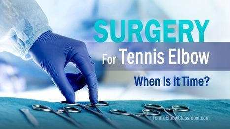 Tennis Elbow Surgery: When Is It Time?   About Tennis Elbow   Scoop.it
