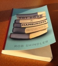 Book Review: Hot Dogs & Hamburgers-Unlocking Life's Potential by Inspiring Literacy at Any Age | Growing With Your Child: The Art of Mindful Parenting | 21 century Learning Commons | Scoop.it