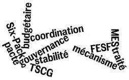 Traité MES, Pacte budgétaire, Mécanisme de stabilité, TSCG: c'est quoi tout ca? | Occupy Belgium | Scoop.it