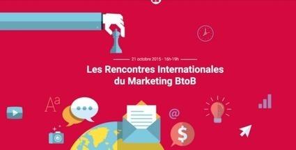 B2B: Le Blog: Rencontres Internationales du Marketing BtoB   KILUVU   Scoop.it