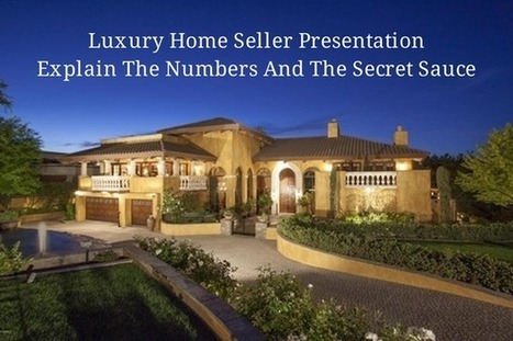 Real Estate Training – Luxury Home Seller Presentation - Step #4 | Real Estate | Scoop.it