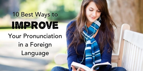10 ways to improve your pronunciation in a foreign language! | Angelika's German Magazine | Scoop.it