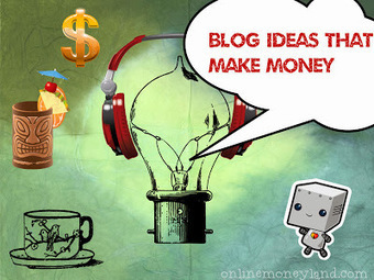 Top 10 blog ideas that make money on the internet | Online Money Making Ideas | Scoop.it
