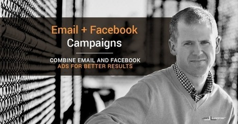 Combine Email and Facebook Ad Campaigns for Greater Success (Example) | Facebook for Business Marketing | Scoop.it