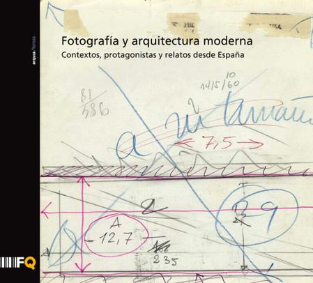 Fotografía y arquitectura moderna. Contextos, protagonistas y relatos desde España | Procedimientos de construcción | Scoop.it