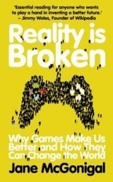 Reality is Broken: Why Games Make Us Better and How They Can ... | ARG dans l'éducation et la formation | Scoop.it