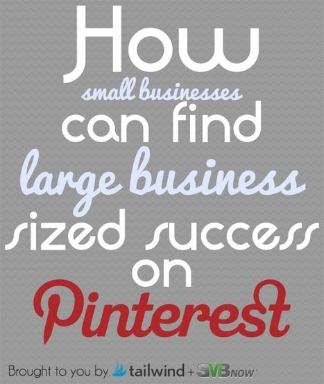 How Small Businesses Can Benefit From Pinterest [Repost] - Pinterest Marketing Tools for Brands - TailwindApp.com | Pinterest | Scoop.it