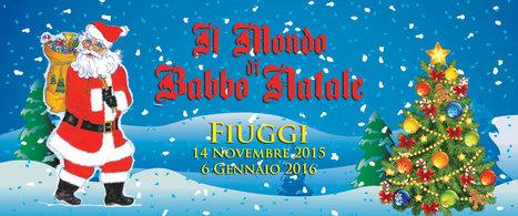 Il Mondo di Babbo #Natale a #Fiuggi. #Lazio   Turismo Oggi   Scoop.it