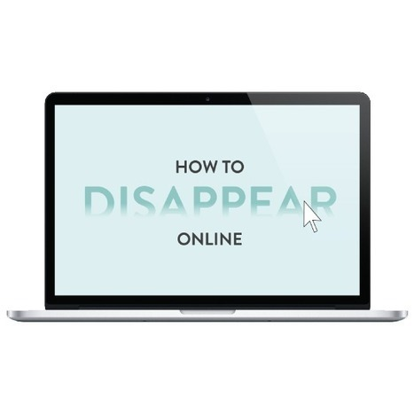 How to Disappear Online [Infographic] | Android Discussions | Scoop.it