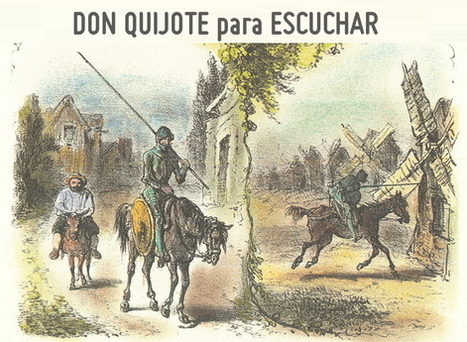 El quijote narrado. Audiolibro de Literatura Sonora | Aprender y educar | Scoop.it