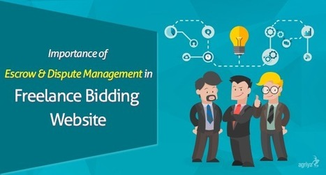 Importance of Escrow and Dispute management system in a freelance bidding website | Elance Clone Template, Freelancer Clone script - Agriya | Scoop.it