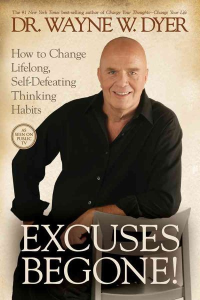 Excuses Be Gone | Daily Affirmations by Dr. Wayne W. Dyer | PEOPLE BUILDING | Scoop.it