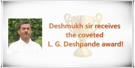 Deshmukh sir receives the coveted L. G. Deshpande award! | CHEMISTRY IN EVERYDAY LIFE | Scoop.it