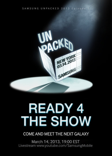 Samsung Galaxy S 4 to be released in Samsung Unpacked Event, March 14th 2013 | Samsung Galaxy S IV | Scoop.it
