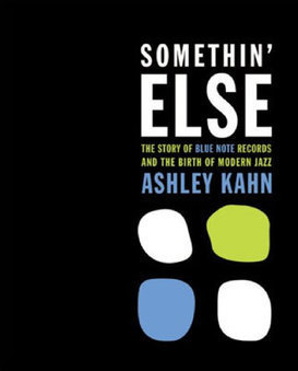 Coming soon: Somethin' Else: The Story of Blue Note Records and the Birth of Modern Jazz by Ashley Kahn | Mod Scene Weekly | Scoop.it