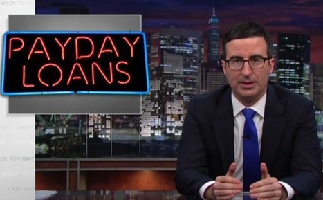 John Oliver's alternative to payday loans? Literally anything else - Death and Taxes | Payday Lending | Scoop.it