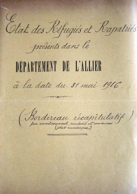 Base 1914 – 1918 Ajout Archives Nationales F23/13 – réfugiés, rapatriés dans le département de L'Allier | Généalogie | Scoop.it