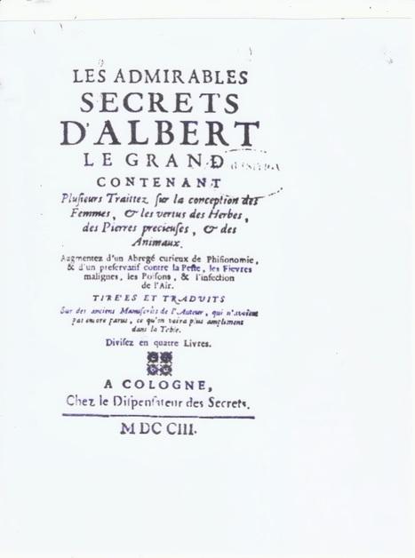 Ciel ! Mes aïeux...: Le Petit Albert ou les secrets merveilleurs de la magie naturelle... | Auprès de nos Racines - Généalogie | Scoop.it